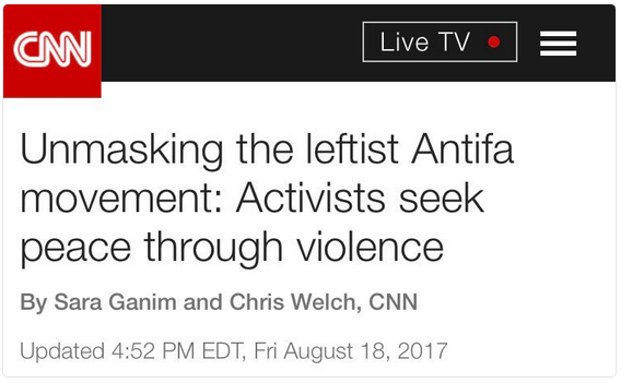 Antifa: CNN likes them.